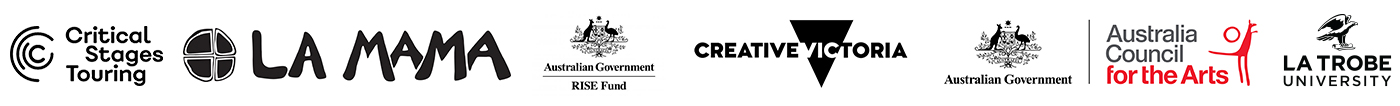 A logo bar containing the official logos for Critical Stages Touring, La Mama Theatre, Australian Government RISE Fund, Creative Victoria, and the Australia Council for the Arts