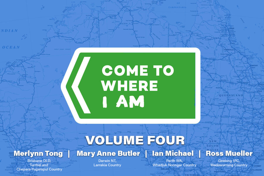 "The logo for Come To Where I Am is superimposed over a tinted line map of Australia. Text below the logo reads ""volume four"" and lists the artists in this series."