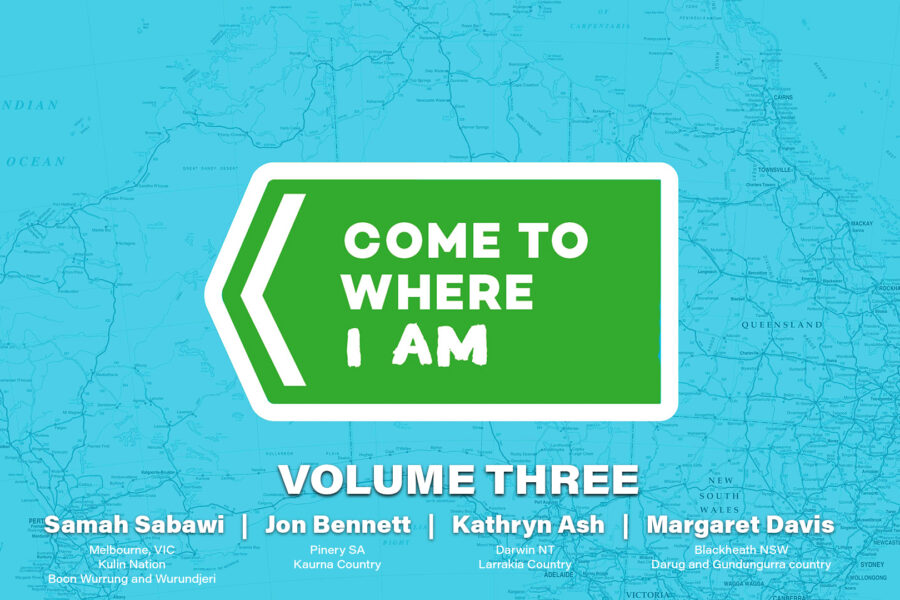"""The logo for Come To Where I Am is superimposed over a tinted line map of Australia. Text below the logo reads """"volume three"""" and lists the artists in this series."""
