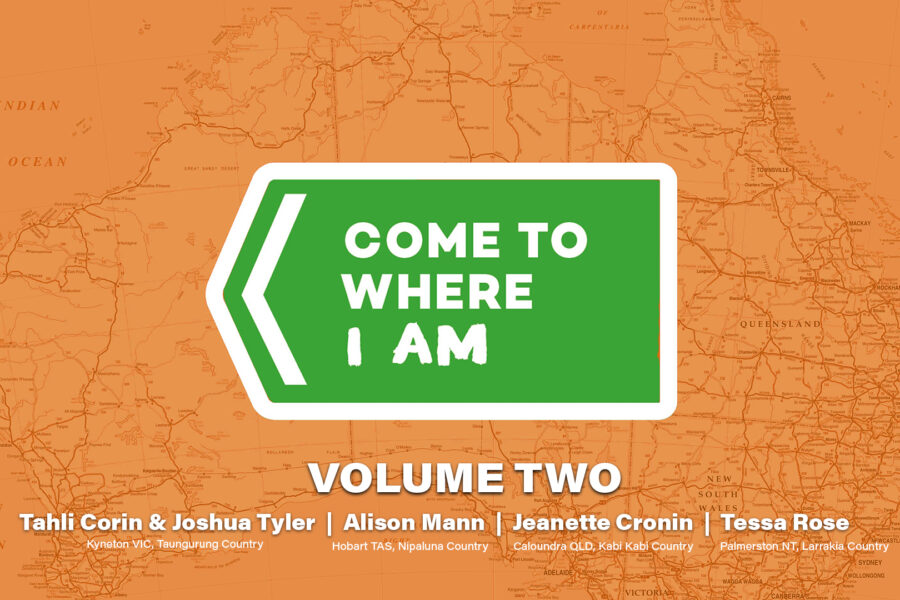 "The logo for Come To Where I Am is superimposed over a tinted line map of Australia. Text below the logo reads ""volume two"" and lists the artists in this series."