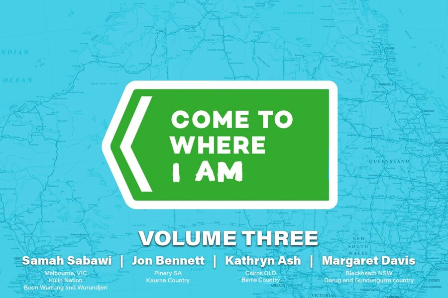 "The logo for Come To Where I Am is superimposed over a tinted line map of Australia. Text below the logo reads ""volume three"" and lists the artists in this series."