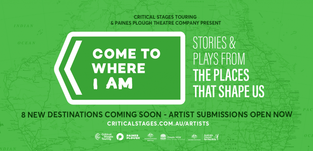 A map of Australia is superimposed over a bright green background. A road-sign-shaped graphic reads COME TO WHERE I AM and the biline Stories & Plays from the Places that Shape Us. There is a row of supporter logos on the bottom.